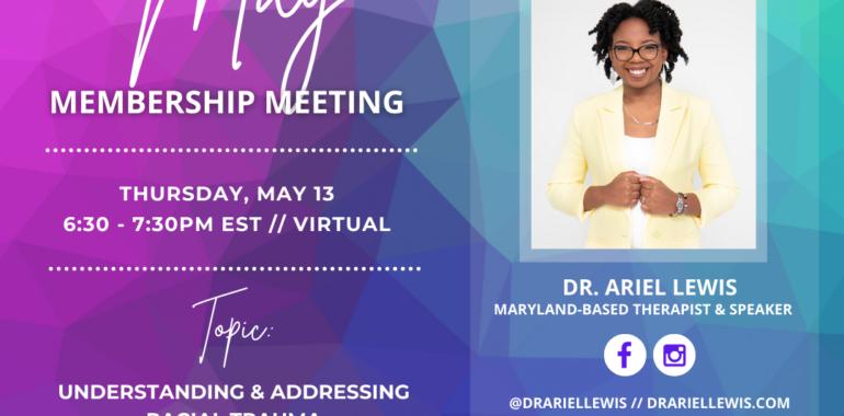 May Membership Meeting: Understanding & Addressing Racial Trauma